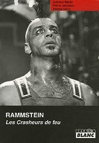 Rammstein : Les Crasheurs de feu par Antoine Barde