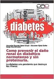 Como prevenir el daño renal en diabético normotenso y sin ...