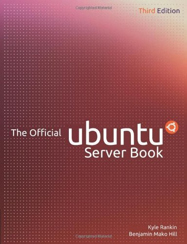 The Official Ubuntu Server Book by Rankin, Kyle, Hill, Benjamin Mako (2013) Paperback (Official Ubuntu Server Book)