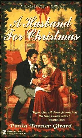 a husband for christmas zebra regency romance paula tanner girard 9780821758144 amazoncom books - A Husband For Christmas