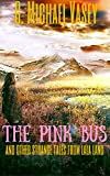 Book Cover for THE PINK BUS And Other Strange Tales From LaLa Land: Amazing Paranormal Encounters After Death (Paranormal Tales Book 6)