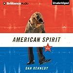 American Spirit   Dan Kennedy