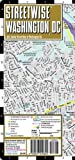 Streetwise Washington DC Map - Laminated City Center Street Map of Washington, DC (Michelin Streetwise Maps)