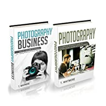 Photography for Beginners: 2 Manuscripts - (Special Tips and Techniques for Taking Pictures that Sell) and (A Complete Beginner's Guide to Making Money Online with Your Camera)