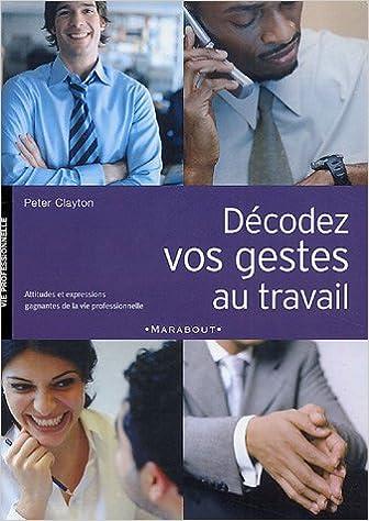 Lire en ligne Décodez vos gestes au travail : Attitudes et expressions gagnantes au travail epub pdf