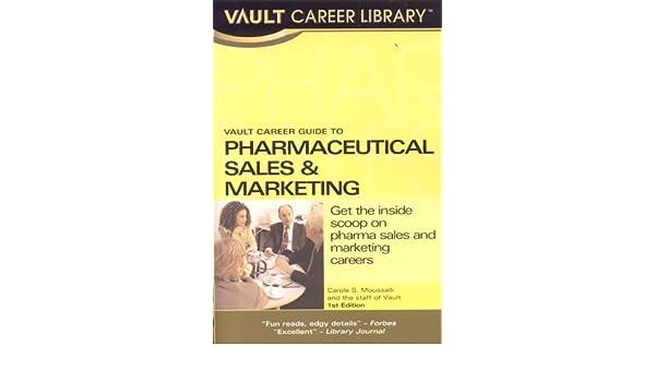 vault career guide to pharmaceuticals sales vault career guide to pharmaceuticals sales marketing carole moussalli 9781581313864 amazoncom books