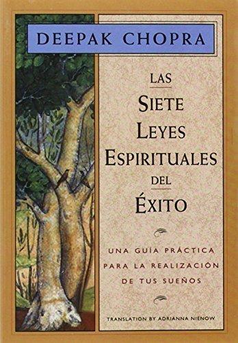 Las Siete Leyes Espirituales del Éxito: Una Guía Práctica Para la Realización de Tus Sueños 2nd edition by Chopra, Deepak, Adrianna Nienow (1995) Paperback