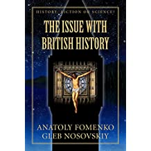 The Issue with British History (History: Fiction or Science? Book 15)