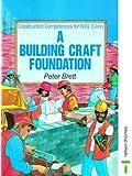Building Craft Foundation: NVQ Common Core (Construction Compentences for NVQ)