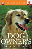 Dog Owner's Manual, Bruce Fogle, 0789493217