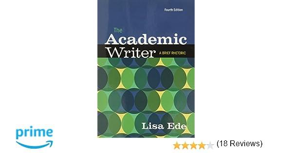 com the academic writer a brief guide  com the academic writer a brief guide 9781319037208 lisa ede books
