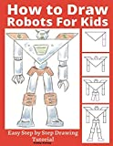 How to Draw Robots for Kids: Easy Step by Step