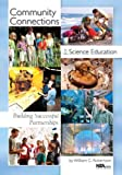 Community Connections for Science Education, Willian K. Robertson, 0873551915