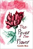 The Power of Flower, Gentle Ben, 0595207200