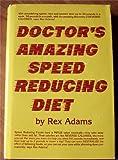 Doctor's Amazing Speed Reducing Diet, Rex Adams, 013216275X