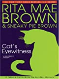 Cat's Eyewitness, Rita Mae Brown and Sneaky Pie Brown, 0786274247