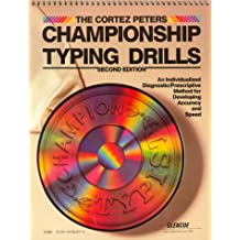 The Cortez Peters Championship Typing Drills: An Individualized Diagnostic/Prescriptive Method for Developing Accuracy and Speed
