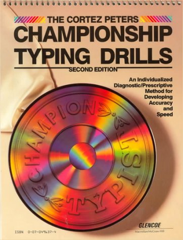 The Cortez Peters Championship Typing Drills: An Individualized Diagnostic/Prescriptive Method for Developing Accuracy a