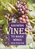 img - for Growing Vines to Make Wines book / textbook / text book