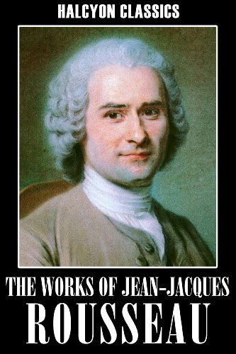 the works of jean jacques rousseau the social contract  the works of jean jacques rousseau the social contract confessions emile
