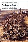 Archéozoologie : Les animaux et l'archéologie par Chaix