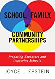 School, Family, And Community Partnerships: Preparing Educators And Improving Schools, Joyce Epstein, 0813387558