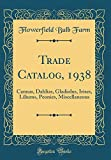 Amazon / Forgotten Books: Trade Catalog, 1938 Cannas, Dahlias, Gladiolus, Irises, Liliums, Peonies, Miscellaneous Classic Reprint (Flowerfield Bulb Farm)