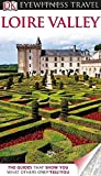 img - for DK Eyewitness Travel Guide: Loire Valley (Eyewitness Travel Guides) by Jack Tressider (1-May-2013) Flexibound book / textbook / text book