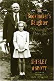 The Bookmaker's Daughter, Shirley Abbott, 1557288216