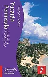 Yucatan Peninsula (Footprint Focus) (Footprint Focus Guide)