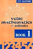 Vedic Mathematics for Schools, James T. Glover, 8120813189