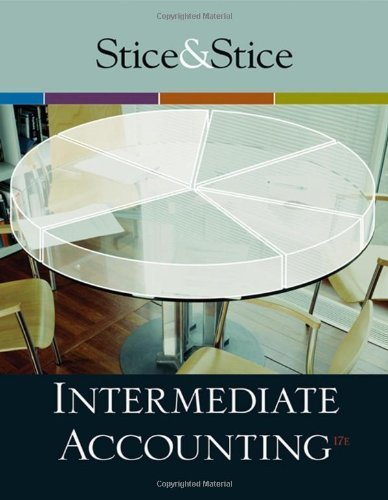 Intermediate Accounting 17th Edition( Hardcover ) by Stice, James D.; Stice, Earl K.; Skousen, Fred published by South-Western College Pub