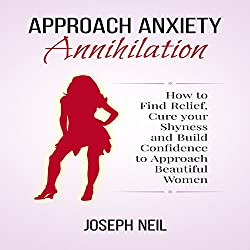 Approach Anxiety Annihilation