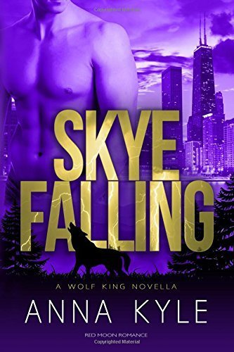 Skye Falling (The Wolf King) (Volume 2) by Kyle, Anna(August 27, 2015) Paperback