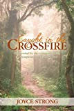 Caught in the Crossfire, Joyce Strong, 0595302343