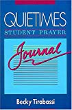 Quietimes Student Prayer Journal, Becky Tirabassi, 0785279717