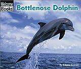 Bottlenose Dolphin (Welcome Books)