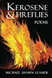 Kerosene and Fireflies, Michael Leamer, 1481252380