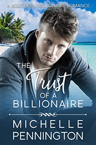 The Trust of a Billionaire (Southern Billionaires Book 3) -
