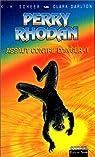 Perry Rhodan, tome 146 : Assaut contre danger,épisode 1 par Scheer