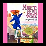 Mirette on the High Wire | Emily Arnold McCully