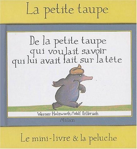 De La Petite Taupe Qui Voulait Savoir Qui Lui Avait Fait Sur La Tête : Le Mini-livre Et La Peluche