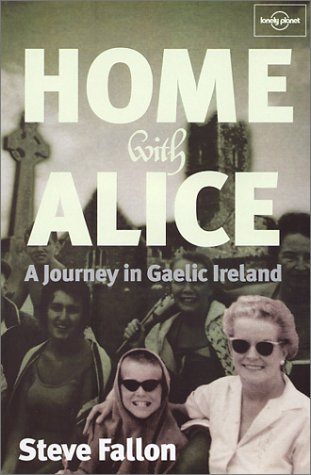 Home with Alice: A Journey in Gaelic Ireland ()