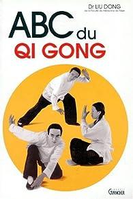 ABC du Qi gong par Dong Liu
