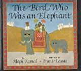 The Bird Who Was an Elephant, Aleph Kamal, 0397324456
