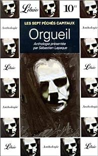 Les sept péchés capitaux : Orgueil par Sébastien Lapaque