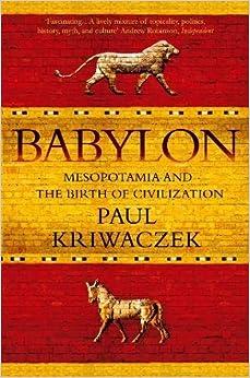 Babylon: Mesopotamia and the Birth of Civilization price comparison at Flipkart, Amazon, Crossword, Uread, Bookadda, Landmark, Homeshop18