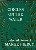 Circles on the Water, Marge Piercy, 0394520599