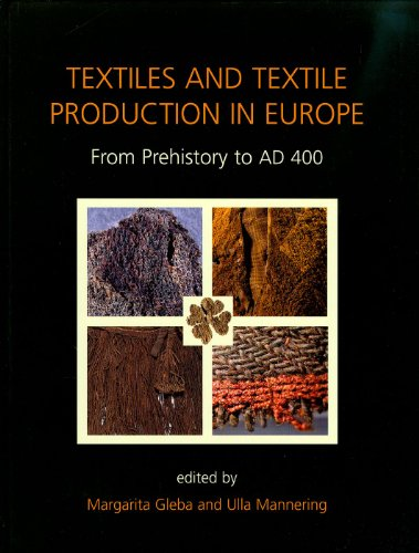 Textiles And Textile Production In Europe: From Prehistory To AD 400 (Ancient Textiles)