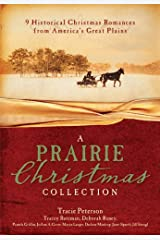 A Prairie Christmas Collection: 9 Historical Christmas Romances from America's Great Plains Kindle Edition